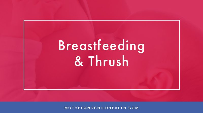 Breastfeeding And Thrush Mother And Child Health