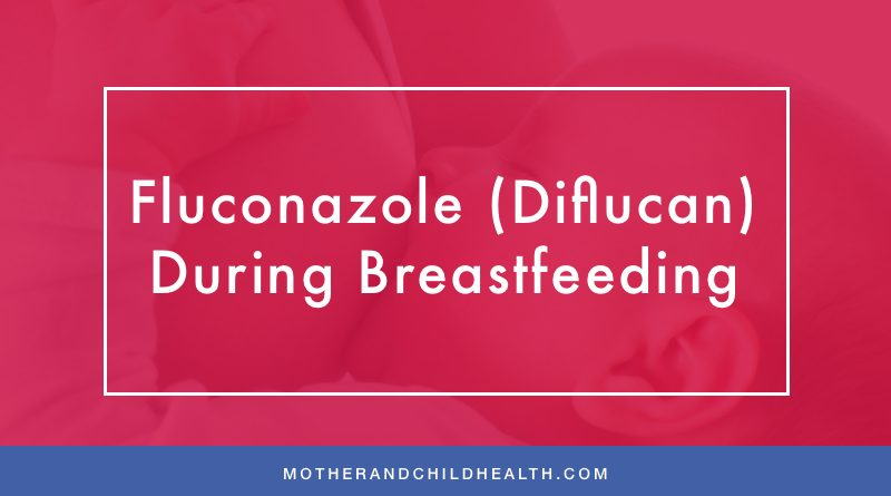 Fluconazole (Diflucan) During Breastfeeding
