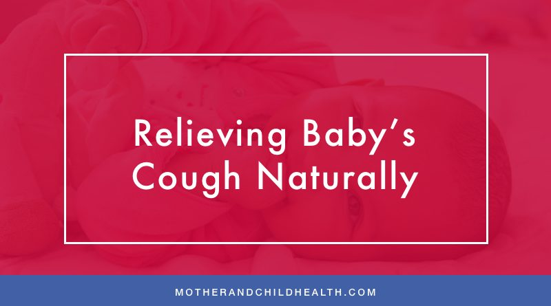 Relieving Baby's Cough Naturally