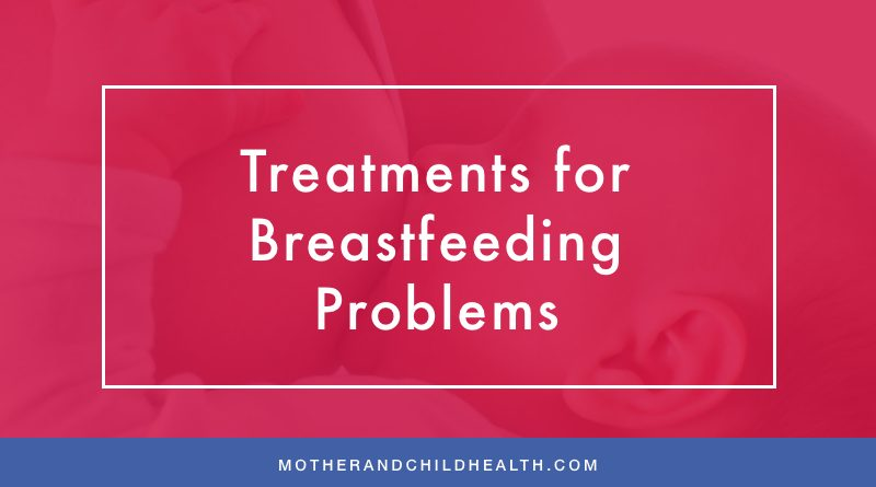 Treatments for Common Breastfeeding Problems