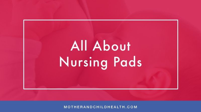 All About Nursing Pads