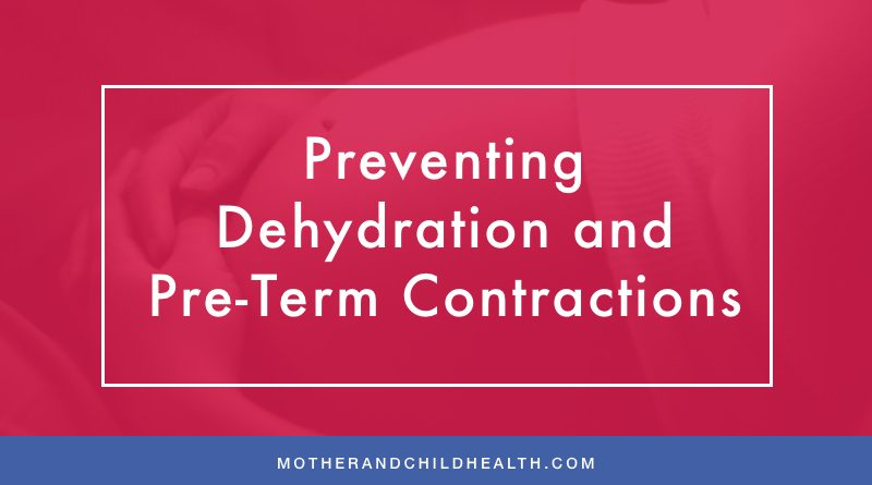 Preventing Dehydration and Pre-Term Contractions