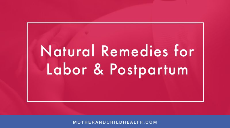 Natural Remedies for Labour and Postpartum